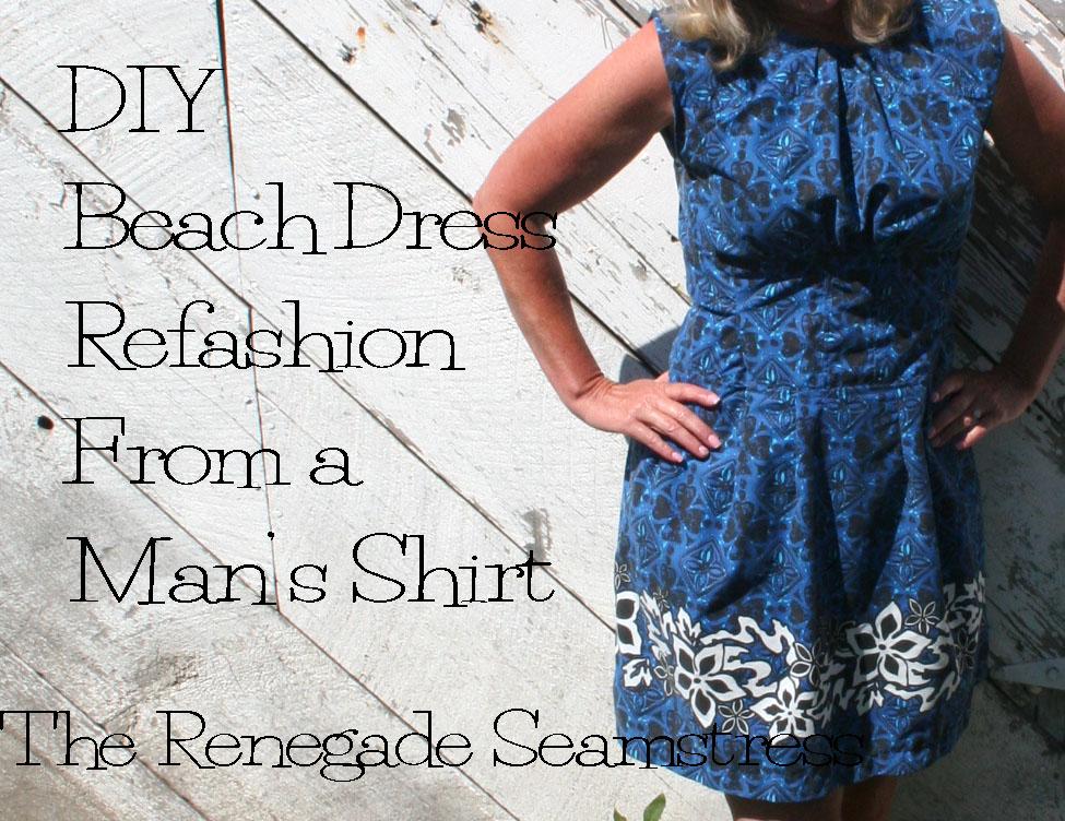 DIY: Refashion a Man's Shirt into a Beach Dress   The ...