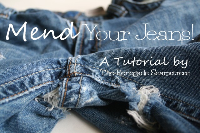 Mend Your Jeans Tutorial