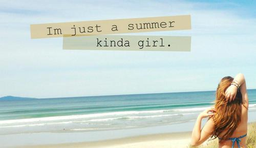 I'm just a summer kinda girl