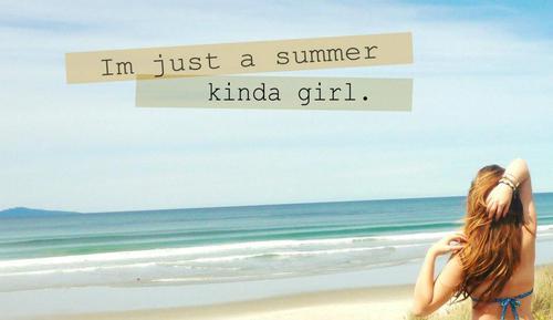 I'm just a summer kinda girl
