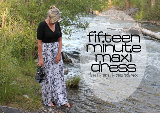 You really can make a maxi dress in fifteen minutes!